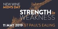 STRENGTH IN WEAKNESS: NEW WINE MEN'S DAY LONDON